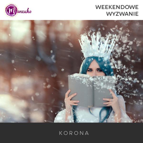 Weekendowe Wyzwanie- korona